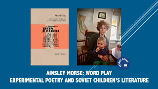 Ainsley Morse: Word Play, Experimental Poetry and Soviet Children's Literature