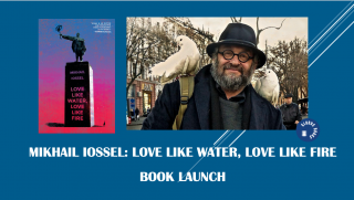 Mikhail Iossel: Love Like Water, Love Like Fire. Book Launch.