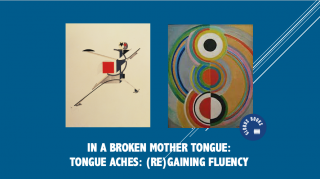 """In A Broken Mother Tongue"": Tongue Aches: (Re)gaining Fluency"