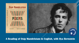 A Reading of Osip Mandelstam in English, with Ilya Bernstein