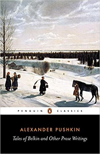 Tales of Belkin and Other Prose Writings. RUSSIAN LITERATURE, Alexander Pushkin.
