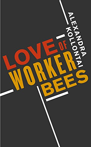 Love of Worker Bees. NON-FICTION, A. Kollontai.