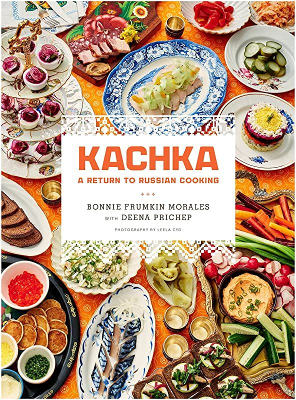 Kachka: A Return to Russian Cooking. COOKING.