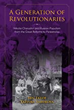 A Generation of Revolutionaries: Nikolai Charushin and Russian Populism from the Great Reforms to Perestroika. NON-FICTION, B. Eklof, T., Saburova.