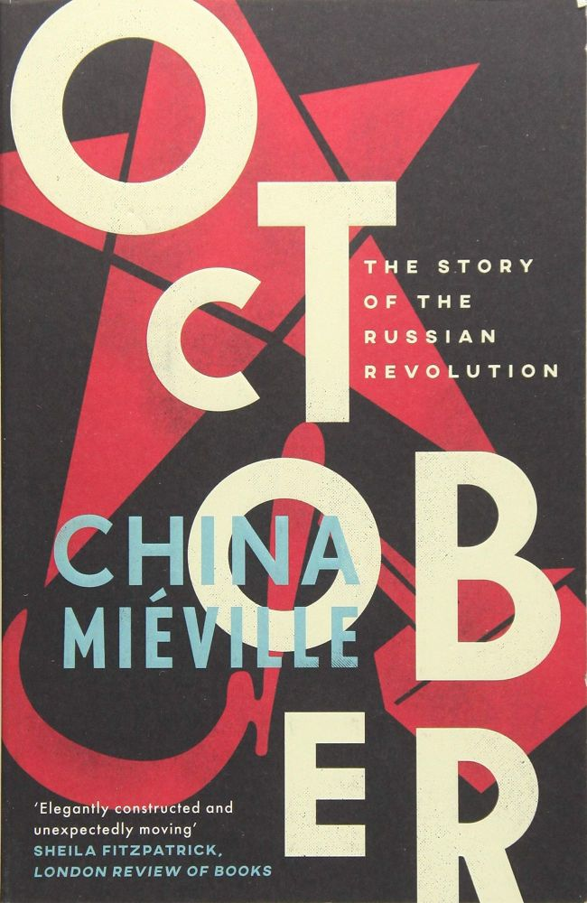 October. The Story of the Russian Revolution. NON-FICTION, China Mieville.