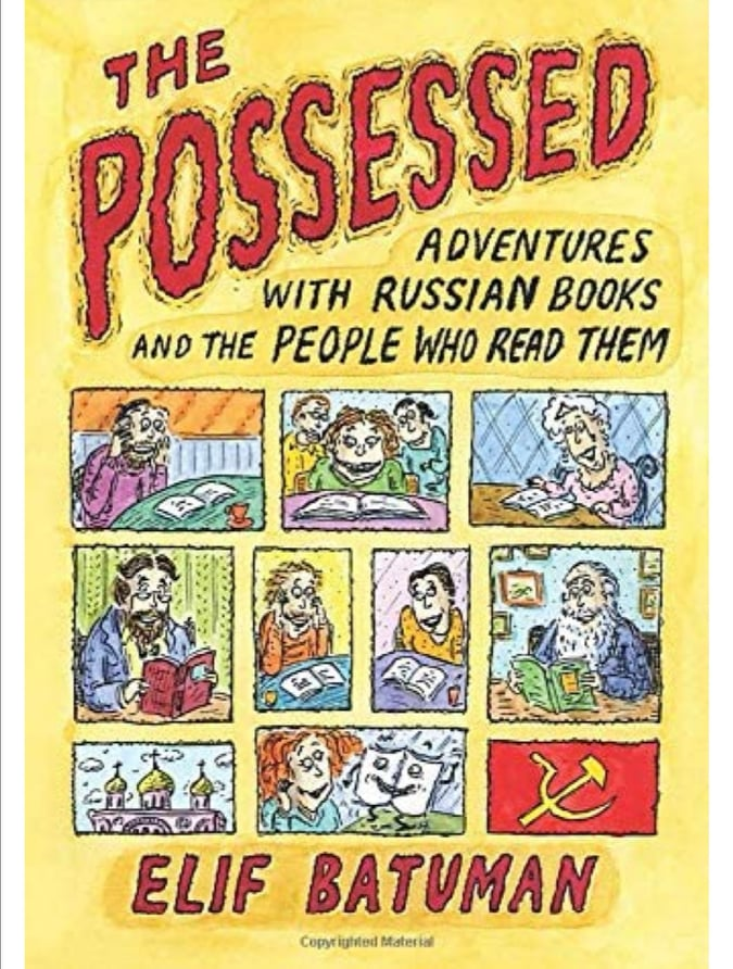 The Possessed. Adventures with Russian Books and the People Who Read Them. NON-FICTION, Elif Batuman.