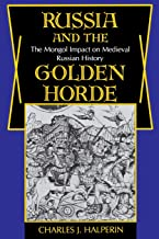 Russia and the Golden Horde. The Mongol Impact on Medieval Russian History. NON-FICTION, Charles Halperin.