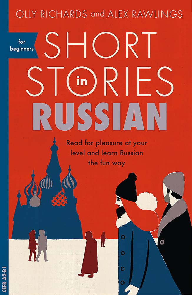 Short Stories in Russian for Beginners. STUDY RUSSIAN, Olly Richards.