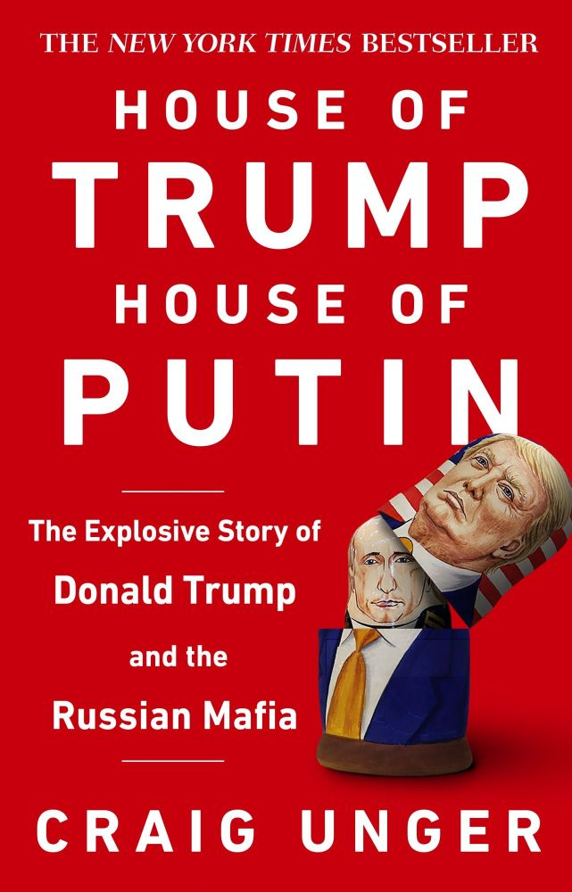 House of Trump, House of Putin. C. Unger.