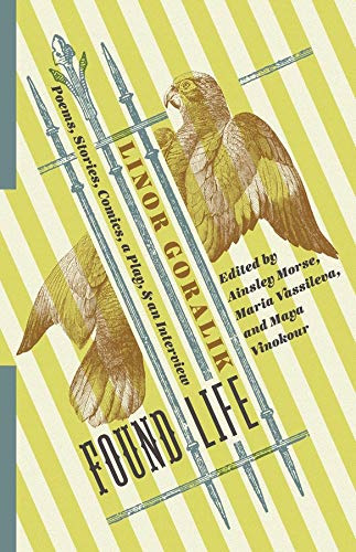 Found Life: Poems, Stories, Comics, a Play, and an Interview. Linor Goralik.