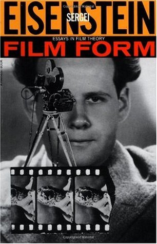 Film Form: Essays in Film Theory. S. M. Eisenstein.