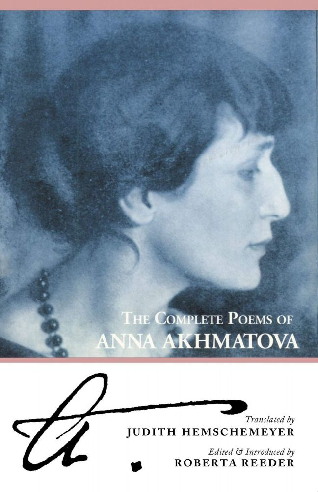The Complete Poems of Anna Akhmatova. Anna Akhmatova.
