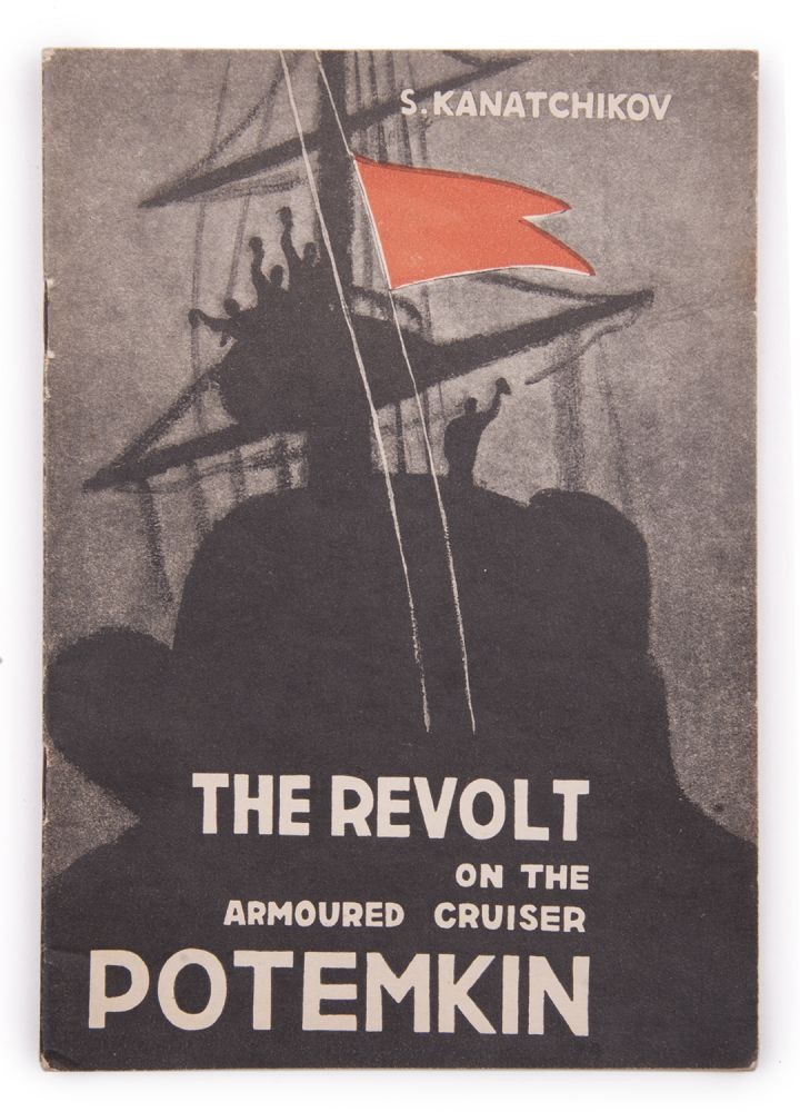 [MARXIST LITERATURE FOR THE ENGLISH-SPEAKING POPULATION OF THE USSR BY THE VICTIMS OF THE GREAT PURGE] The Revolt on the Armoured 'Cruiser Potemkin'. S. Kanatchikov.