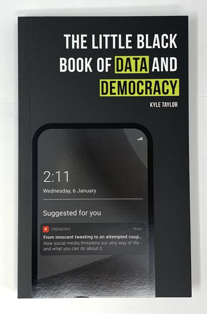 The Little Black Book of Data and Democracy. K. Taylor.