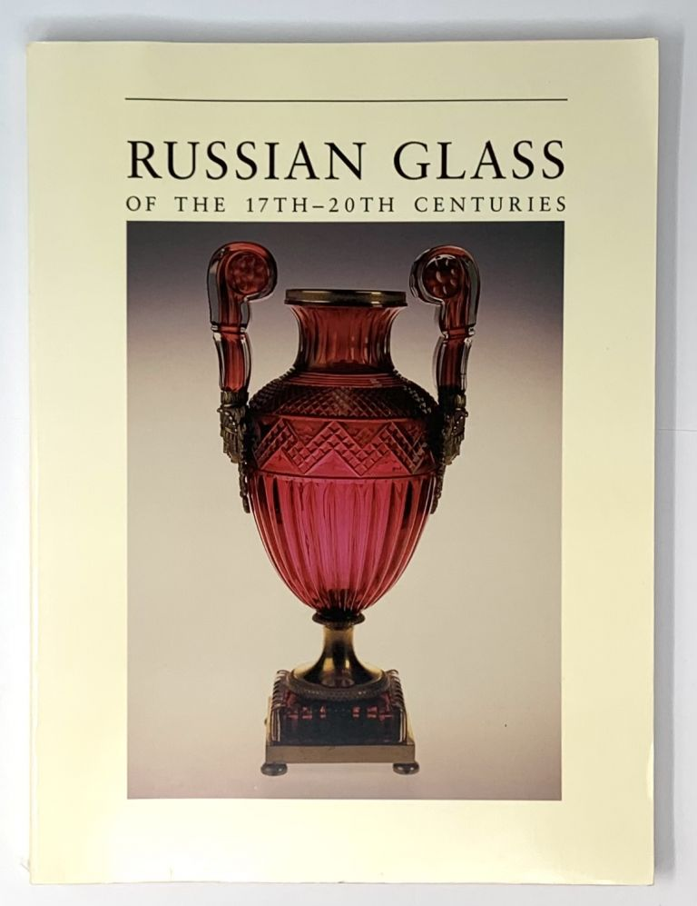 Russian Glass of the 17th-20th Centuries. N. A. Asharina.