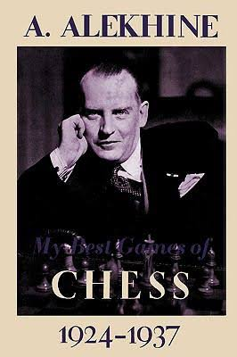 My best games of chess 1924-1937. A. Alekhine