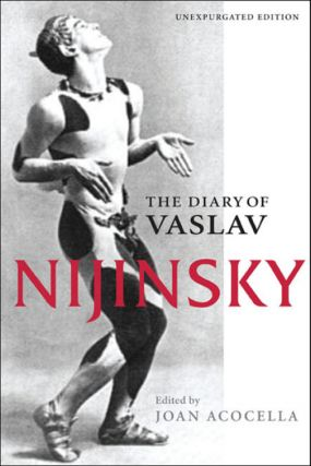 The diary of Valslav Nijinsky. ARTS, Joan Acocella