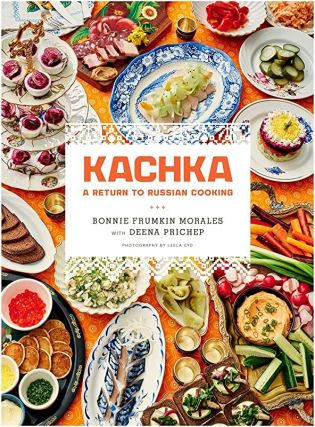 Kachka: A Return to Russian Cooking. COOKING