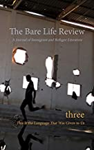 This Is the Language That Was Given to Us: Volume Three of the Bare Life Review. A Journal of...