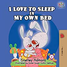 I Love to Sleep in My Own Bed. CHILDREN BOOKS, Shelley Admont