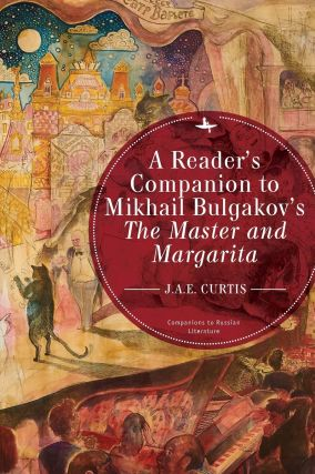 A Reader's Companion to Mikhail Bulgakov's the Master and Margarita. NON-FICTION, J. A. E. Curtis