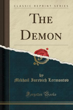 The Demon [Classic Reprint]. Mikhail Lermontov