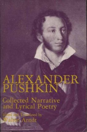 Collected Narrative and Lyrical Poetry. A. S. Pushkin