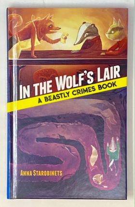 In the Wolf's Lair: A Beastly Crimes Book. Anna Starobinets
