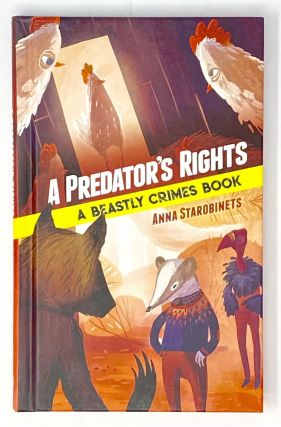 A Predator's Rights: A Beastly Crimes Book. Anna Starobinets