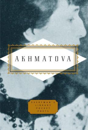 Akhmatova: Poems (Everyman's Library Pocket Poets Series). A. A. Akhmatova