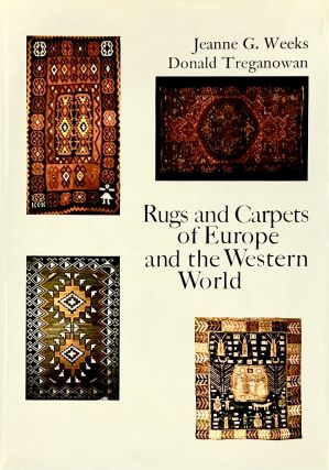Rugs and Carpets of Europe and the Western World. J. Treganowan Weeks, D