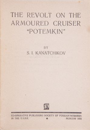 [MARXIST LITERATURE FOR THE ENGLISH-SPEAKING POPULATION OF THE USSR BY THE VICTIMS OF THE GREAT PURGE] The Revolt on the Armoured 'Cruiser Potemkin'.